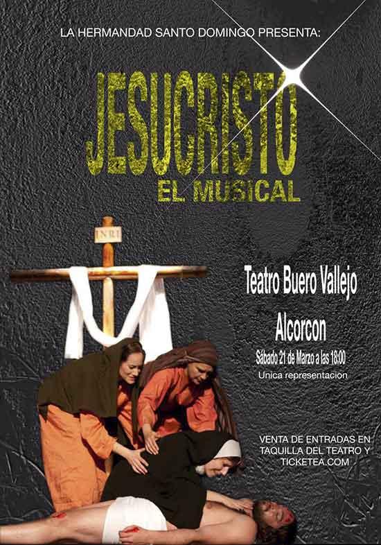 No lo pienses tanto y el 21/3/15 a las 18:00 en el Teatro Buero Vallejo tienes una cita con la obra Jesucristo el musical Alcorcón.