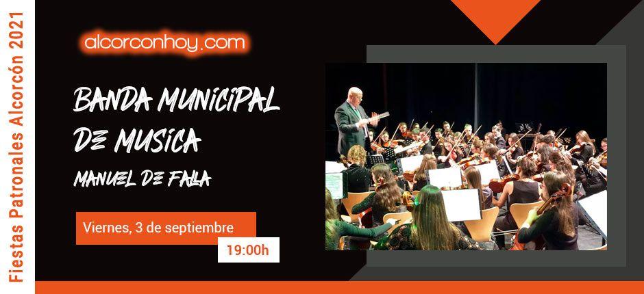 Banda Municipal de Música Manuel de Falla - Fiestas Alcorcón 2021