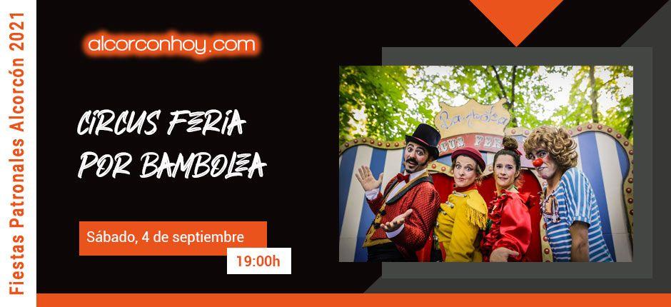 Circus Feria por Bambolea Fiestas Alcorcón 2021